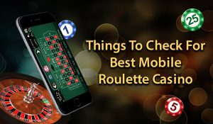 Features of Roulette on Mobile Phone